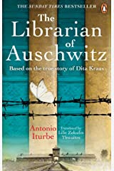 The Librarian of Auschwitz: The heart-breaking Sunday Times bestseller based on the incredible true story of Dita Kraus Paperback