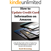 How to Update Credit Card Information on Amazon: A Step By Step Guide on How to Update Your Credit Card Information on…
