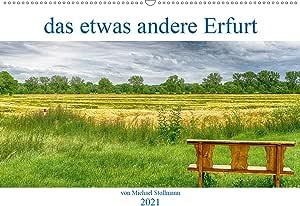 das etwas andere Erfurt (Wandkalender 2021 DIN A2 quer)
