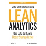 Lean Analytics: Use Data to Build a Better Startup Faster (Lean (O'Reilly)) (English Edition)