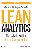 Lean Analytics: Use Data to Build a Better Startup Faster (Lean (O'Reilly))