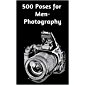 500 Poses for Men-Photography: 500 Poses for photographing Men ,A visual sourcebook for digital portrait photographer