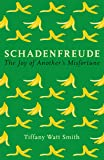 Schadenfreude: The joy of another's misfortune (Wellcome) (Wellcome Collection)