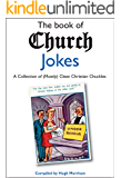 The Book of Church Jokes: a Collection of (Mostly) Clean Christian Chuckles