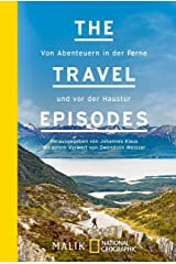The Travel Episodes: Von Abenteuern in der Ferne und vor der Haustür Kindle Ausgabe