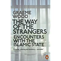 The Way of the Strangers: Encounters with the Islamic State (English Edition)