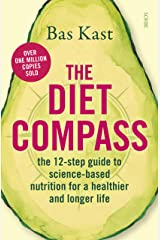 The Diet Compass: the 12-step guide to science-based nutrition for a healthier and longer life (English Edition) Kindle Ausgabe