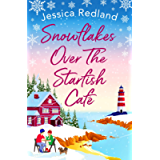 Snowflakes Over The Starfish Café: The BRAND NEW winter release from bestseller Jessica Redland for 2021