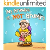 My Grandpa is NOT Grumpy!: Funny Rhyming Picture Book for Beginner Readers (ages 2-8) (Funny Grandparents Series- (Beginner a