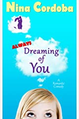 Always Dreaming of You: A Romantic Comedy Kindle Edition