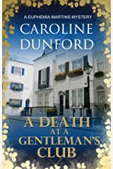 A Death at a Gentleman's Club: A witty historical fiction murder mystery (Euphemia Martins Mysteries Book 12) Kindle Edition