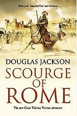 Scourge of Rome: (Gaius Valerius Verrens 6) Kindle Edition