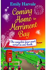 Coming Home to Merriment Bay: the complete four-part serial in one book. Kindle Edition