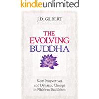 The Evolving Buddha: New Perspectives and Dynamic Change in Nichiren Buddhism (SGI) (English Edition)