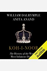 Koh-i-Noor: The History of the World's Most Infamous Diamond Audible Audiobook