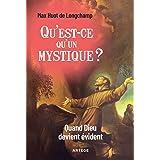 Qu'est-ce qu'un mystique ?: Quand Dieu devient évident