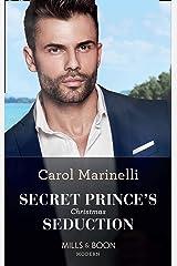 Secret Prince's Christmas Seduction (Mills & Boon Modern) Kindle Edition