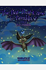 The Bat That Came To Breakfast (Bart The Bat Book 1) Kindle Edition