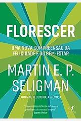 Florescer: Uma nova e visionária interpretação da felicidade e do bem-estar (Portuguese Edition) Kindle Edition