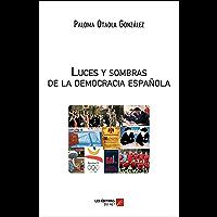 Luces y sombras de la democracia española (Spanish Edition)