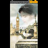 Alexander (Passions Londoniennes t. 1)