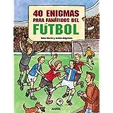 40 enigmas para fanáticos del fútbol (OCIO Y CONOCIMIENTOS - Juegos y pasatiempos)