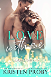 Love With Me (With Me In Seattle Book 11)
