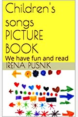 Children's songs PICTURE BOOK: We have fun and read Kindle Edition