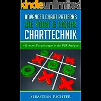 Advanced Chart Patterns: Die Point & Figure Charttechnik: mit neuen Forschungen in der P&F Analyse (German Edition)