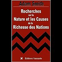 Recherches sur la Nature et les Causes de la Richesse des Nations (Intégrale livres 1 à 5)