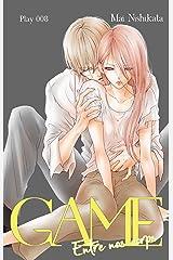 GAME - Entre nos corps - chapitre 8 Format Kindle