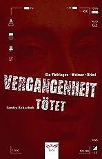 Vergangenheit tötet: Ein Thüringen - Weimar - Krimi (Ein Fall für Arnold Borge und Christian Griso 1)