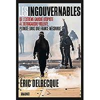 Les ingouvernables: De l'extrême gauche utopiste à l'ultragauche violente, plongée dans une France méconnue.