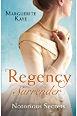 Regency Surrender: Notorious Secrets: The Soldier's Dark Secret / The Soldier's Rebel Lover Kindle Edition