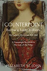 COUNTERPOINT: Barbara, Lady Villiers (The Lydiard Chronicles: 1603-1664) Kindle Edition