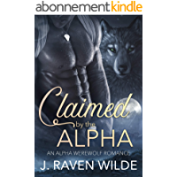 Claimed by the Alpha: An Alpha Werewolf Romance (Sanctuary Series Book 1) (English Edition)