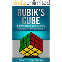 Rubiks Cube Solution Book For Kids: How to Solve the Rubik's Cube for Kids with Step-By-Step Instructions Made Easy…