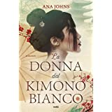 La donna dal kimono bianco (Italian Edition)