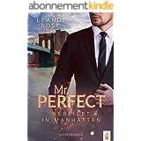 Mr. Perfect: Verliebt in Manhattan: Liebesroman (New York Gentleman) (German Edition)
