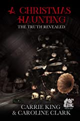 A Christmas Haunting: The Truth Revealed Kindle Edition