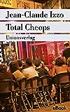Total Cheops: Marseille-Trilogie I. Kriminalroman. Die Marseille-Trilogie I