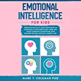 Emotional Intelligence for Kids: Parenting Practical Guide for Raising an Emotionally Intelligent Child. Tried and Tested Approach to Discipline Your Children Setting Limits in a Mindful Way