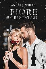 Fiore di cristallo (Angeli caduti Vol. 5) (Italian Edition) Versión Kindle