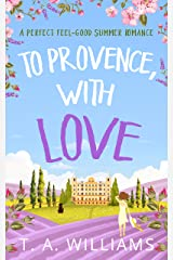 To Provence, with Love Kindle Edition