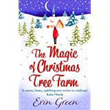 The Magic of Christmas Tree Farm: A magical festive romance from the author of the bestselling A Christmas Wish (English Edit