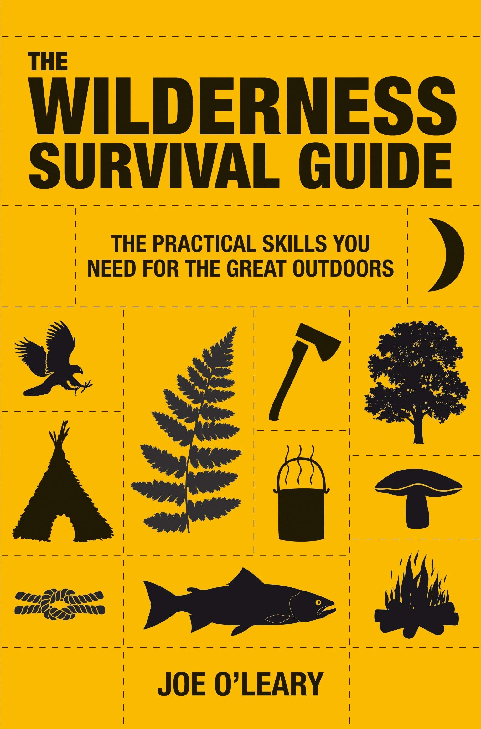 The Wilderness Survival Guide: The Practical Skills You Need for the Great Outdoors: Techniques and Know-How for…