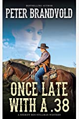 Once Late With a .38 (A Sheriff Ben Stillman Western) Kindle Edition
