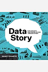 DataStory: Explain Data and Inspire Action Through Story Paperback