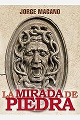 LA MIRADA DE PIEDRA (Aventuras de Jaime Azcárate nº 3) Versión Kindle