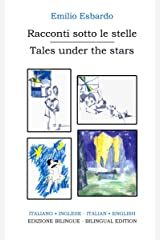 Racconti sotto le stelle - Tales under the stars: Edizione bilingue (Italiano-inglese) - Bilingual edition (Italian-English) (Italian Edition) Kindle Ausgabe